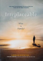 Irreplaceable: What Is Family? - DVD