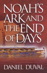 Noah's Ark and the End of Days