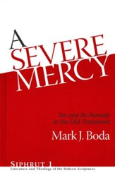 A Severe Mercy: Sin and Its Remedy in the Old Testament