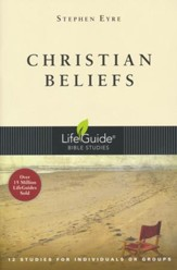 Christian Beliefs, Revised Edition LifeGuide Topical Bible Studies
