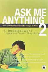 Ask Me Anything 2: More Provocative Answers for College Students - Slightly Imperfect