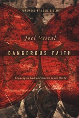 Dangerous Faith: Growing in God and Service to the World