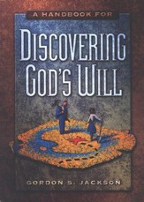 The Handbook for Discovering God's Will