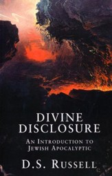 Divine Disclosure: An Introduction to Jewish Apocalyptic
