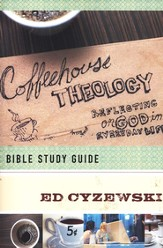 Coffeehouse Theology: Bible Study Guide