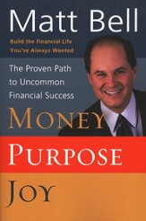 Money, Purpose, Joy: The Proven Path to Uncommon  Financial Success - Slightly Imperfect