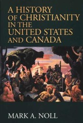 A History of Christianity in the U.S. and Canada