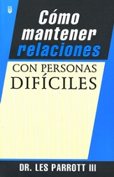 Cómo Mantener Relaciones con Personas Difíciles  (High-Maintenance Relationships)