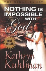 Nothing is Impossible with God: Revised and Updated