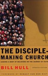 The Disciple-Making Church, Updated Edition: Leading a Body of Believers on the Journey of Faith - Slightly Imperfect