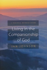 Living in the Companionship of God: A Personal Retreat Guide