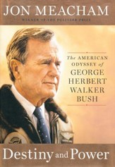 Destiny and Power: The American Odyssey of George    Herbert Bush