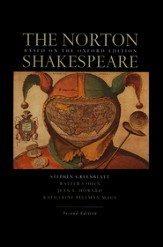 The Norton Shakespeare: Based on the Oxford Edition, Second Edition