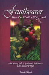 Fruitbearer: What Can I Do For You, Lord?