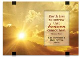Earth Has No Sorrow That Heaven Cannot Heal, Tabletop Plaque