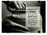 We Are the Clay, You Are the Potter, Tabletop Plaque