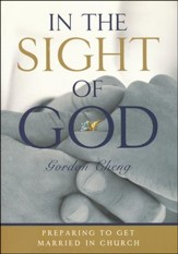 In The Sight Of God: Preparing to Get Married in Church (Workbook)