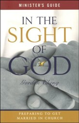 In The Sight Of God: Preparing to Get Married in Church (Minister's Guide)