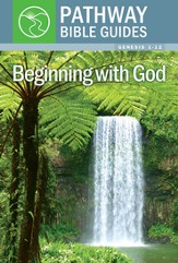 Beginning With God (Genesis 1-12)