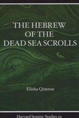 The Hebrew of the Dead Sea Scrolls