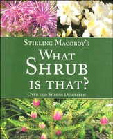 What Shrub is That?: Over 1250 Shrubs Described