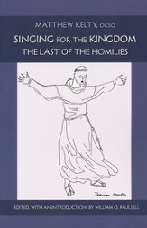 Singing for the Kingdom: The Last of the Homilies
