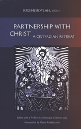 Partnership with Christ: A Cistercian Retreat