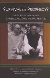Survival or Prophecy? The Correspondence of Jean Leclercq and Thomas Merton