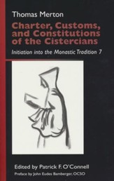 Charter, Customs, and Constitutions of the Cistercians: Initiation into the Monastic Tradition 7