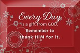 Everyday is a Gift From God Plaque