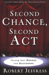 Second Chance, Second Act: Turning Your Biggest Mess into an Incredible Success