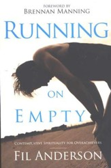 Running on Empty: Contemplative Spirituality for Overachievers