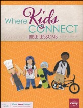 Where Kids Connect Bible Lessons, Volume 2