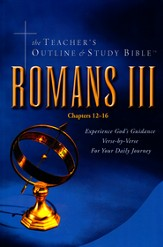 Teacher's Outline & Study Bible: Romans Volume 3