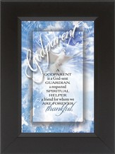 A Godparent is a God-sent Guardian Framed Print