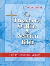 Deuteronomy [The Preacher's Outline & Sermon Bible, NIV]