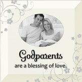 Godparents are Blessing of Love Photo Frame