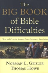 The Big Book of Bible Difficulties: Clear and Concise Answers from Genesis to Revelation - Slightly Imperfect