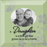 A Daughter is Photo Frame