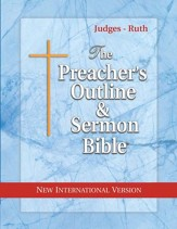 Judges & Ruth [The Preacher's Outline & Sermon Bible, NIV]