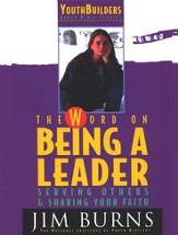 The Word on Being a Leader- Serving Others & Sharing Your Faith