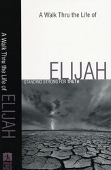 A Walk Thru the Life of Elijah: Standing Strong for Truth - Slightly Imperfect