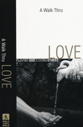 A Walk Thru Love: Loving God, Loving Others - Slightly Imperfect