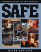 Safe: How to Protect Yourself, Your Family and Your Home