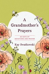 A Grandmother's Prayers: 60 Days of Devotions and Prayer - Slightly Imperfect