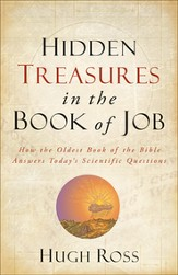 Hidden Treasures in the Book of Job: How the Oldest Book of the Bible Answers Today's Scientific Questions