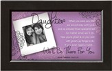 There For You, Daughter Framed Print