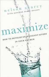 Maximize: How to Develop Extravagant Givers in Your Church - Slightly Imperfect