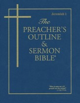 Preacher's Outline & Sermon Bible: KJV, Jeremiah 1