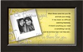 There For You, Be Encouraged Framed Print